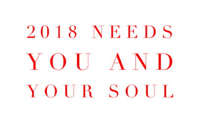 2018 needs you and your Soul
